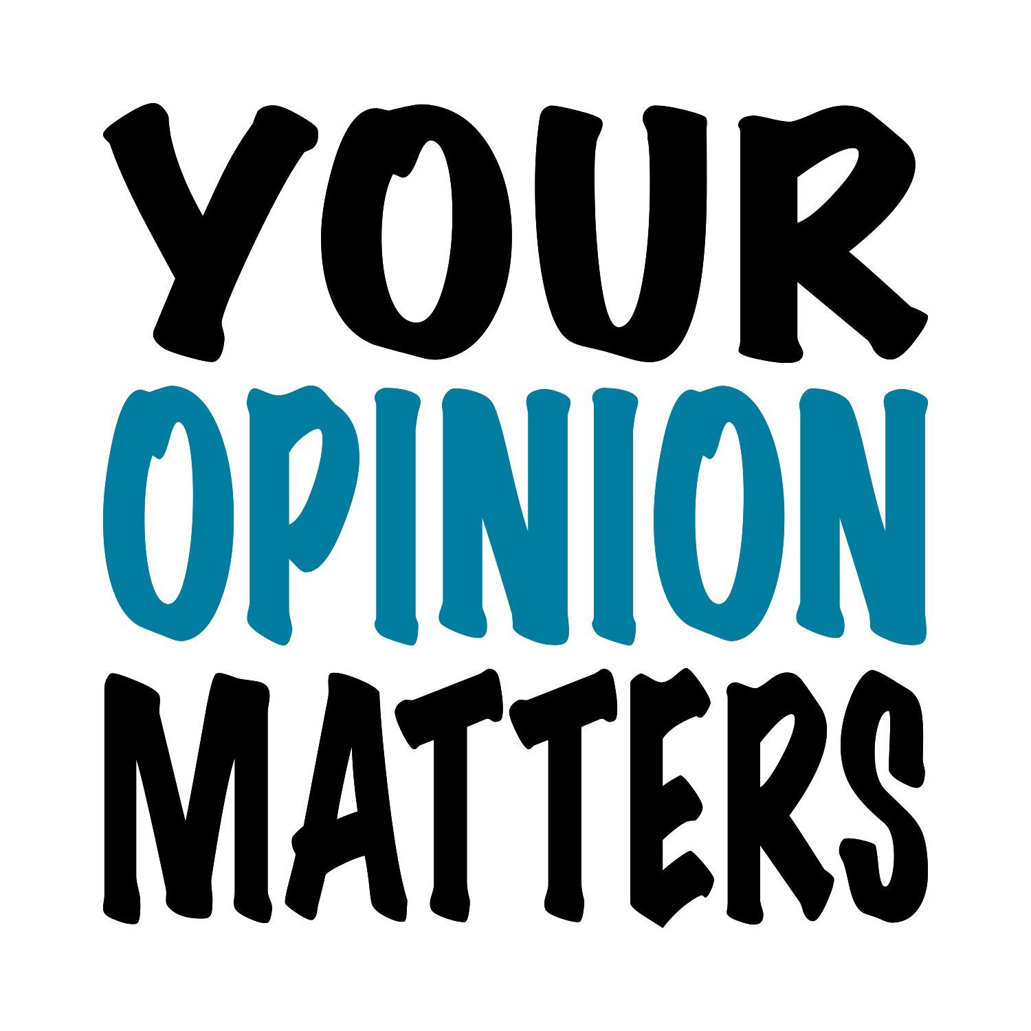 Your Opinion Matters 1